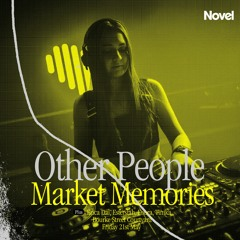 Novel Presents: Market Memories x Other People 21/05/21