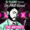 Fluent Presents  Dr Phil Good - The Antidote