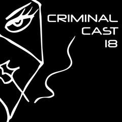 Criminal Cast 18 - Bakked