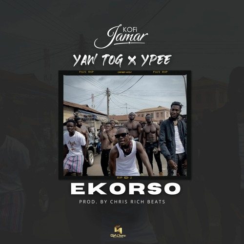 Kofi Jamar ft Yaw Tog & Y Pee - Ekorso