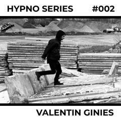 Hypno Series 002: VALENTIN GINIES