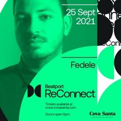 Fedele x Beatport ReConnect @ Cova Santa Ibiza 25/09/2021