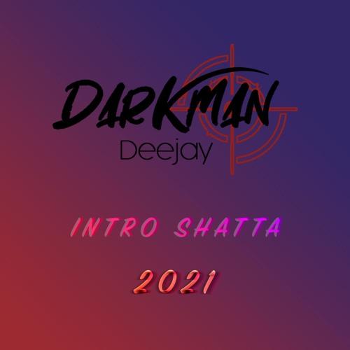 Dj DarkMan971 - Intro Shatta 2021