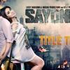 Download Sayonee - Title Track Tanmay Ssingh Musskan Sethi Arijit Singh Jyoti Nooran Mp3