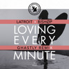 Latroit x Bishøp - Loving Every Minute (Ghastly Remix)