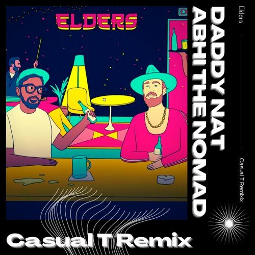Elders - ft. Abhi the Nomad (Casual T Remix)