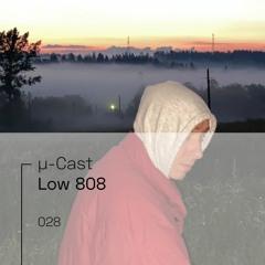 µ-Cast > Low 808