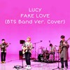 LUCY ''루시'' - FAKE LOVE (BTS Band Ver. Cover)