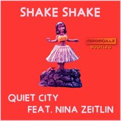 Quiet City feat. Nina Zeitlin - Shake Shake (Headskullz Bootleg) *BUY=FREE DL*