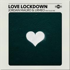 Jordan Magro & LRMEO - Love Lockdown feat. Elle Vee