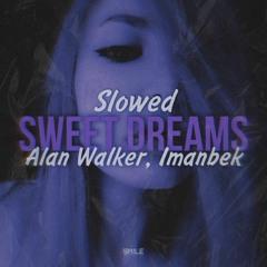 Alan Walker, Imanbek - Sweet Dreams (Slowed)