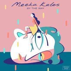Meeka Kates - By The Way