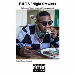 F.U.T.S / NIGHT CRAWLERS FT PESOTHEPESSIMIST
