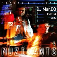 Muzikants (DJ Mar.EQ Remix 2020)
