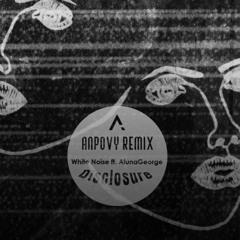 Disclosure - White Noise Ft. AlunaGeorge(Anpovy Remix)