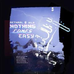 Aethral & Nila - Nothing Comes Easy