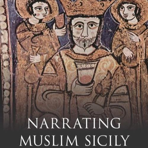 Muslim Sicily and Its Legacies | William Granara