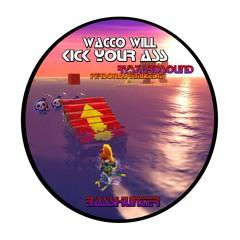 Wacco Will Kick Your Ass (RyszardSound Personal Remix Edit) - Basshunter