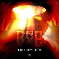 CETH X Daryl Di-Kar - BYE [Exclusive]
