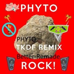 Phyto - Rock (Phyto + TKDF 2k21 Better-Remade) -[]2PFK+