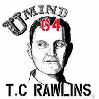 Ep. 64 T.C Rawlins