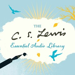 THE C.S. LEWIS ESSENTIAL AUDIO LIBRARY by C.S. Lewis