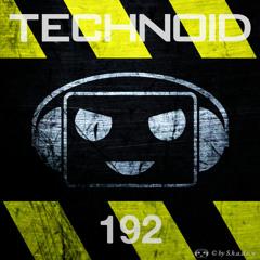 Technoid Podcast 192 by FATAL [145BPM]