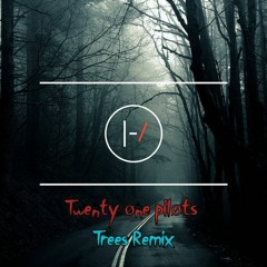 Trees - Twenty Øne Piløts (SpaceMaan Remix)