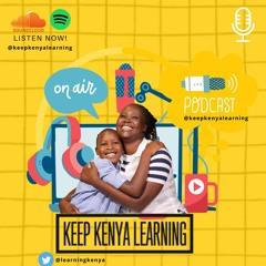 Keep Kenya Learning Podcast - Trailer 2