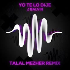J Balvin - Te Lo Dije (Talal Mezher Remix)