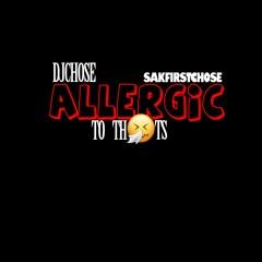 DJ Chose x Sak First Chose - Allergic 2 Thots