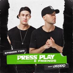 PRESS PLAY & FRIENDS (EPISODE 2 FEAT. UBERJAKD)