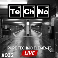 Pure Techno Elements ( Episode 32 ) LIVE
