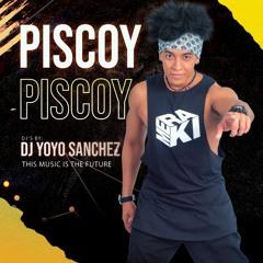 Piscoy By Dj Yoyo Sanchez