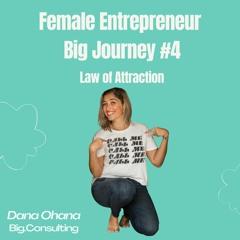 Female Entrepreneur Big Journey  - Law Of Attraction