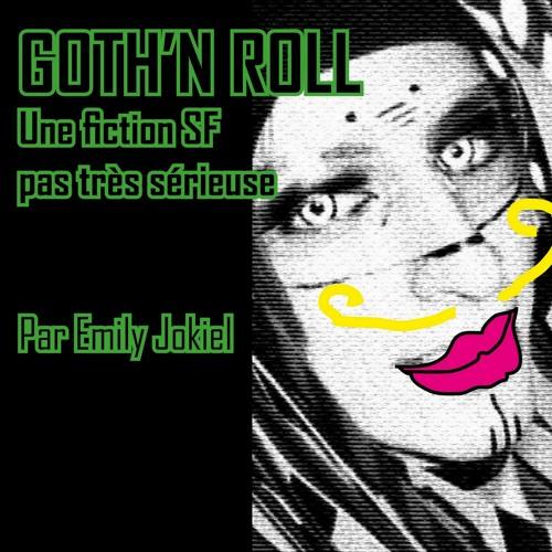 Goth'n roll - Une fiction SF pas très sérieuse