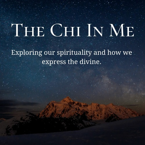 """The Chi In Me Podcast - """"My Spirituality Is Based On - Bigfoot - Episode-003 May 2019"""