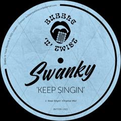 📣 SWANKY - Keep Singin' [BNT039] 26th March 2021