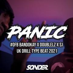 """PANIC"" #OFB Bandokay X DoubleLz X SJ - UK Drill Type Beat 2021 (Prod. SonderOnTheBeat)"