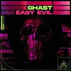 Ghast - Easy Evil
