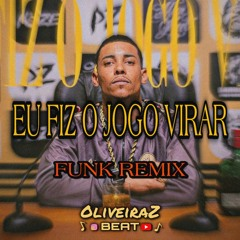 MC Poze do Rodo - Eu Fiz o Jogo Virar Funk Remix (OliveiraZ Beat)