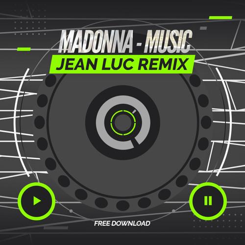 Madonna - Music (Jean Luc Remix)