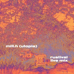 Mill.H - Rustival 荒島節 2021 Live Mix
