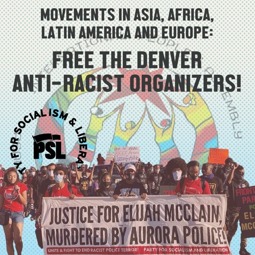 Movements in Africa, Asia, Latin America and Europe: Free the Denver anti-racist organizers!