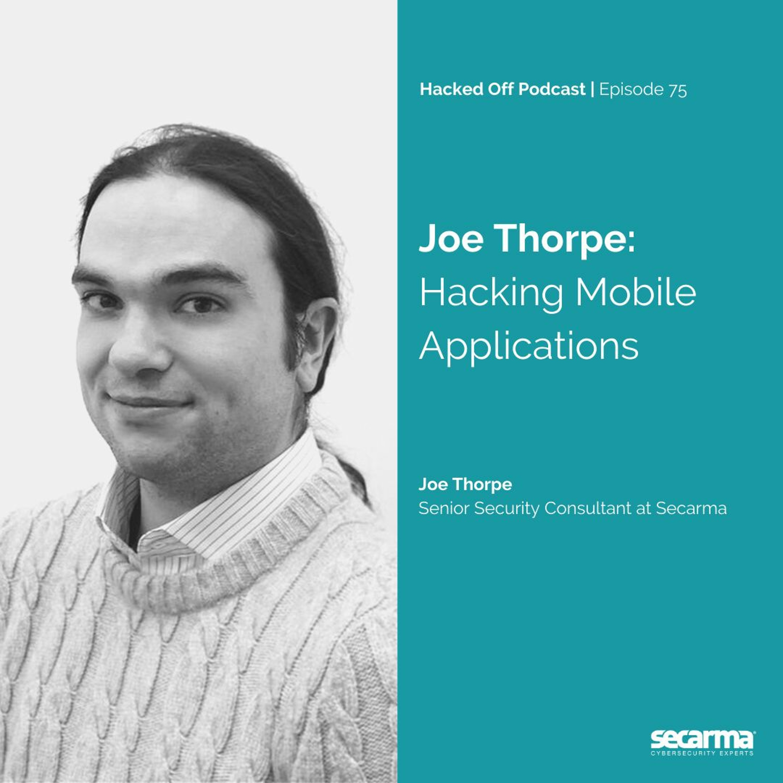076. Joe Thorpe: Hacking Mobile Apps