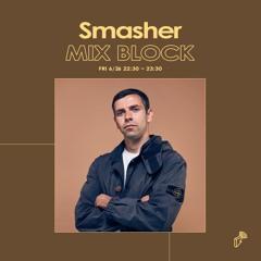 2020/06/26 MIX BLOCK - Smasher