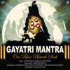Gayatri Mantra: Om Bhur Bhuvah Svah