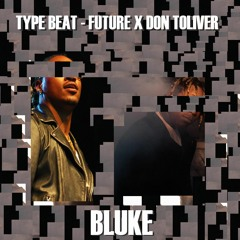 (Free) Type Beat - Don Toliver X Future