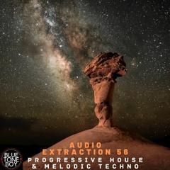 Audio Extraction 56 ~ #ProgressiveHouse #MelodicTechno