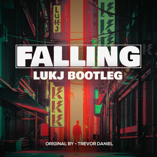Trevor Daniel - Falling (LUKJ Bootleg)